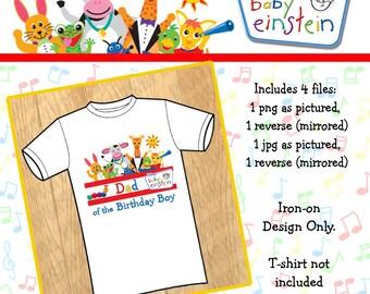 Instant Download! Baby Einstein Dad of the Birthday Boy Iron On Design