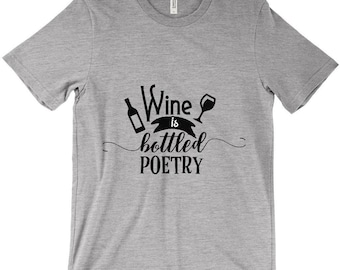 Wine Is Bottled Poetry Graphic Tee Heather Gray (Light Steel) T-Shirt Made USA