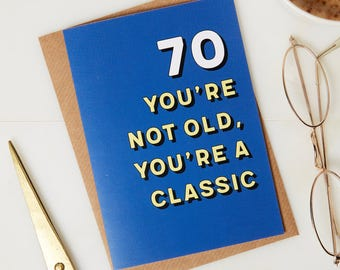 70th Birthday card - 70th Birthday - Birthday card - 70 years old - greetings card - funny birthday card - youre a classic card - funny card