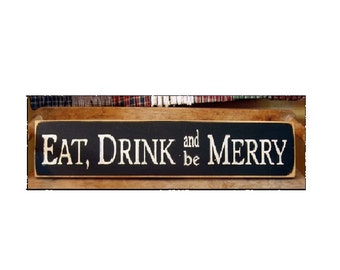 Eat Drink And Be Merry primitive wood sign