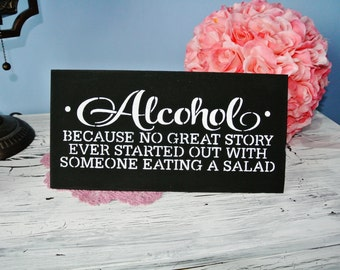 Alcohol Sign/Wood Sign/Bar Sign/Gifts for Men/Man Cave/Wedding Sign/no great story ever started by someone eating a salad/Bartender