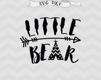 Little Bear SVG Teepee Svg Baby svg kids SVG mama bear SVG Baby boy svg baby girl svg Cricut files for Silhouette Studio Cricut Downloads