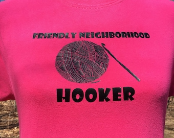 Crochet Tshirt - Friendly Neighborhood Hooker Crochet Sayings - Gifts for Crocheters - Crochet Jokes - Funny Gift for Her - Gift for Crafter