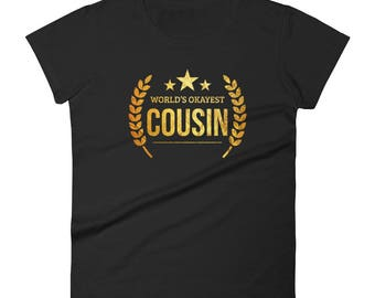 Cousin shirts adult, Women's World's Okayest Cousin T-shirt, big cousin shirt, gift for cousin, cousin gifts adults, cousin Birthday present