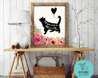 CAT Wall Art. Cat Printable. All You Need is Love and a Cat. Funny Cat Gifts. Cat Sign. Cat Lady. Cat Quote. Funny Gift for Girlfriend