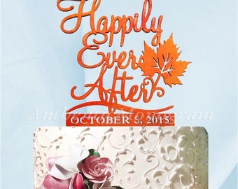 "6"" Custom HAPPILY EVER AFTER Cake Topper With  Date - Fall Wedding cake topper, Autumn Wedding Cake Topper"