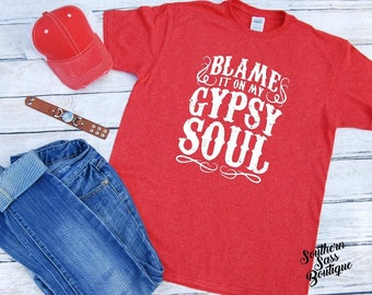 Blame it on my Gypsy Soul, Gypsy shirt, Gypsy, Concert shirt, Concert tee, Festival shirt, Country girl, Hippie chick, Gypsy tank