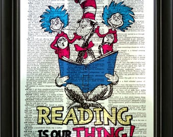 Dr. Seuss-Reading is our Thing!  Dictionary Art Print, Wall Decor, Home Decor, Upcycled Art, Mixed Media, Art Print, Book Art