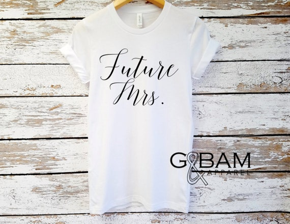 Future Mrs. Shirt / Boyfriend fit shirt