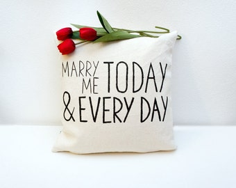 Anniversary gift Marry Me today and every day, valentine pillow, gift for newlywed, bridal pillow, calligraphy pillow, engagement pillow