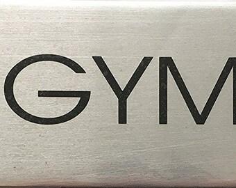 Gym Sign (BRUSHED ALUMINUM)