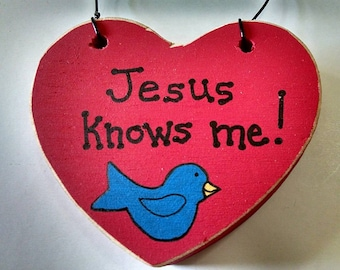 Jesus Knows Me Original Hand Painted Christian/Inspirational Wall Hanging/Ornament