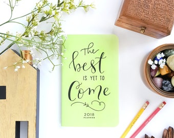 """The Best is Yet to Come // Spring Green, Hand Lettered Planner or Journal —5"""" x 8"""""""