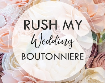 RUSH MY BOUTONNIÈRE - Process my single boutonnière within 3-5 Business Days