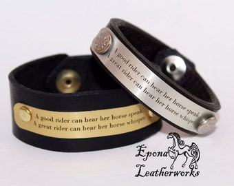 "Quote Horse Bracelet - ""A good rider can hear her horse speak. A great rider can hear her horse whisper""-Leather Bracelet-Epona Leatherworks"