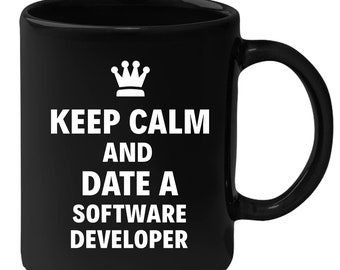 Software Developer - Keep Calm And Date An Software Developer 11 oz Black Coffee Mug