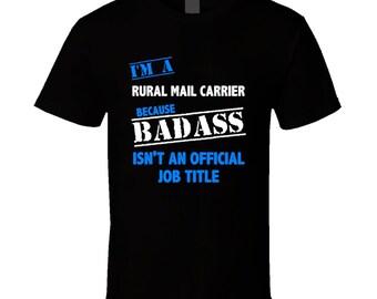 I'm A Rural Mail Carrier Badass Job Funny T Shirt