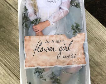 Signed Copy ~ How to Kiss a Flower Girl (and Live)