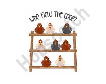 Who Flew the Coop - Machine Embroidery Design, Chickens, Chicken Coop