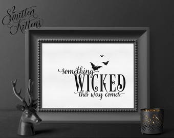 Something Wicked This Way Comes Halloween Printable Art, Wicked Halloween Art Print, Halloween Printable Sign, Instant Download, CLASSIC