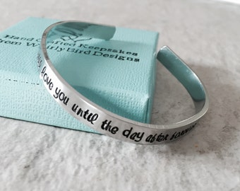 SALE I will love you until the day after forever personalized cuff bracelet remembrance infant loss forever in our hearts memorial gift loss