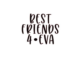 Best Friends 4 Eva (Ever) SVG