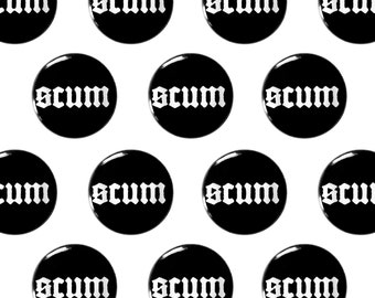 "Scum 1"" Pinback Button - Scumbag Pin Back Button, Punk Pin"