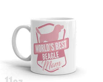 World's Best Beagle Mom Mug - Funny Cute Beagle Dog Gift - Gift For Wife / Mom / Mothers Day / Her - Dog Lover - Coffee Mug