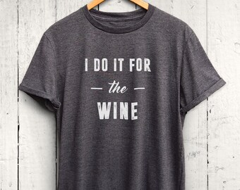 I Do It for the Wine Tshirt, Funny Gym Shirt, Wine Gym Shirt, Funny Wine Shirt, Funny Workout Shirt, Fitness Apparel