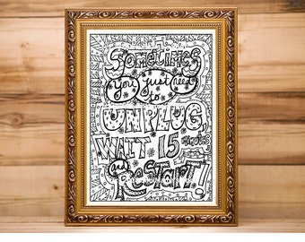 Sometimes you just need to Unplug Wait 15 minutes and Restart, Coloring page, digital download, PDF, Adult coloring, Empowering Coloring