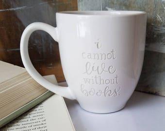 Reader Mug, Book Lover Thomas Jefferson Quote, Engraved Mug, Quote Mug, I Cannot Live Without Books, Literary Cup, Literature Mug, Books Mug