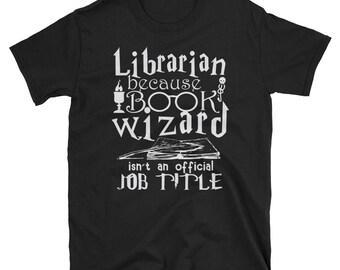 Librarian Because Book Wizard Isn't Official Job Title T-Shirt