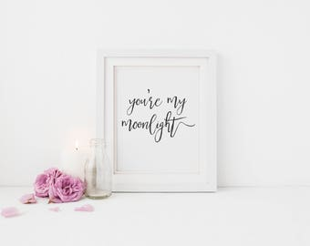 You're My Moonlight // Printable Quote // Printable Art // Printable Wall Art // Inspirational Print // Typography Art // Typography Print