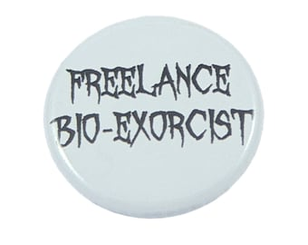 Funny Beetlejuice Pin, Halloween Costume Accessory, Tim Burton, Michael Keaton, Beetlejuice Quote, Halloween Decor, Freelance Bio-Exorcist