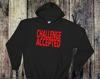 Challenge Accepted How I Met Your Mother Inspired Hooded Sweatshirt
