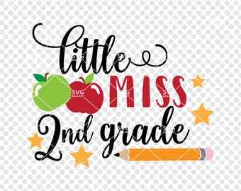 Little miss 2nd grade SVG, back to school svg, girl SVG, little miss svg, 2nd grade svg, Digital cut file, back to school, commercial use