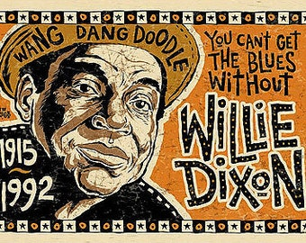 Willie Dixon Poster- signed by Grego - blues folk art - digital print
