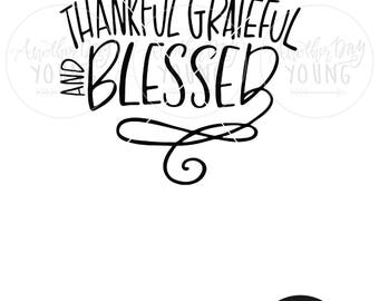 Hand Lettered Thankful Grateful and Blessed / SVG / Printable / Cut File / Silhouette / Cricut / Instant Download