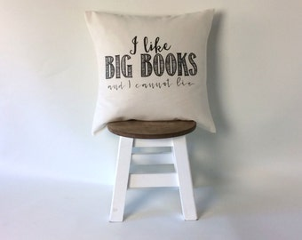"I like big books and cannot lie pillow cover - throw pillows - quote pillow - pillowcase - cushioncase 16 x 16"" - 40x40 cm - gift for reader"