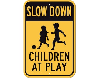 Children at Play Sign 12x18 or 8x12 on 0.40 Aluminum