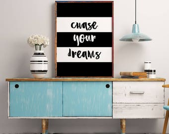 Chase Your Dreams Motivational Print