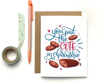 Funny Anniversary Card - Love card - Funny card - You put the cute in Charcuterie - Card for boyfriend - Housewarming - Valentines day Card