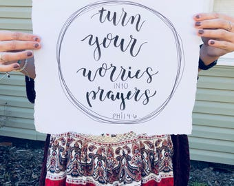 Turn your Worries into Prayers, Philippians 4:6