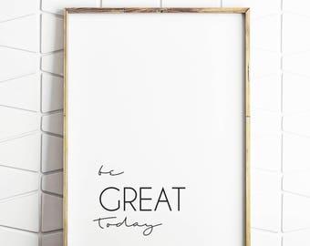 be great today, encouraging saying, motivational saying, positive saying, inspiring saying,