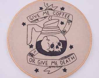 7 inch 'Give Me Coffee Or Give Me Death' Coffee Theme Hand Sewn Embroidery Hoop Art Wall Hanging Room Decor Needlework Wall Art