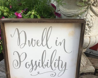 HAND LETTERED SIGN Dwell In The Possibility Wood Sign, Home Decor, Farmhouse Sign, Magnolia Home, Fixer Upper, Vintage Wood Sign, 12 x 12