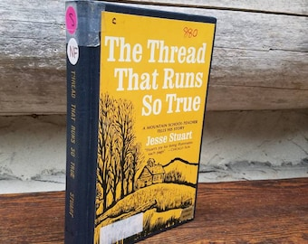 Jesse Stuart- The Thread That Runs So True- Vintage Book- Classic/Kentucky Mountains/Teaching/1940's Era/Autobiography/Memoir- Teacher Gift