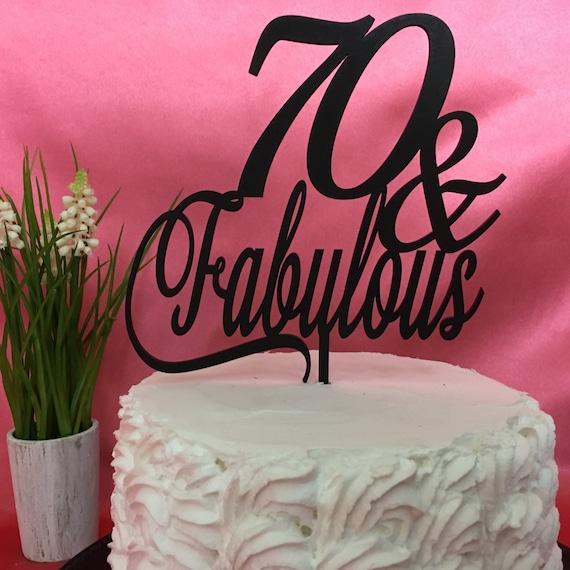 70th Cake Topper 70th Birthday Cake 70 Fabulous Cake Topper