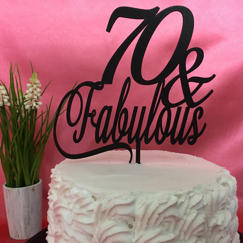 70th Cake Topper 70th Birthday Cake 70 Fabulous Cake