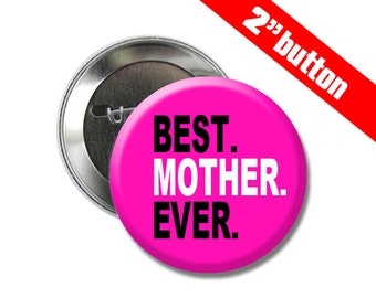 Best Mother Ever 2 inch Button